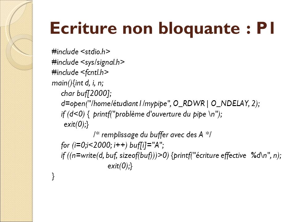 Ecriture non bloquante : P1 #include main(){int d, i, n; char buf[2000]; d=open(