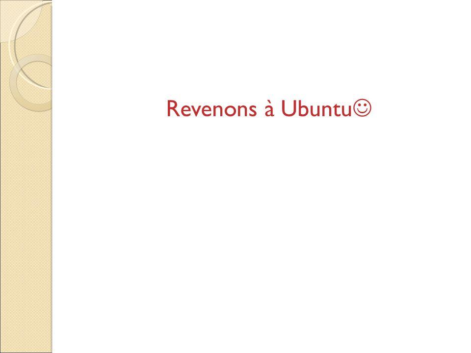 Revenons à Ubuntu