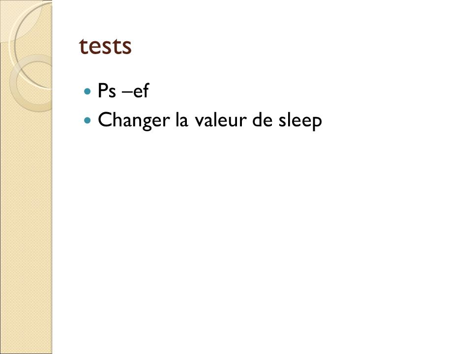 tests Ps –ef Changer la valeur de sleep