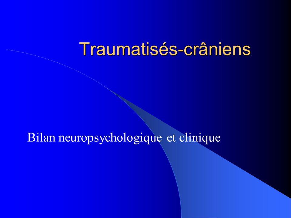 Traumatisés-crâniens Bilan neuropsychologique et clinique