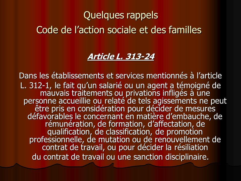 Quelques rappels Code de laction sociale et des familles Quelques rappels Code de laction sociale et des familles Article L. 313-24 Dans les établisse