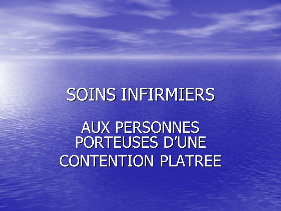 SOINS INFIRMIERS AUX PERSONNES PORTEUSES DUNE CONTENTION PLATREE