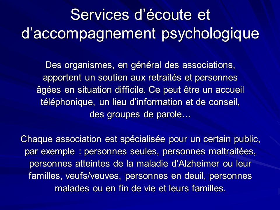 Services découte et daccompagnement psychologique Des organismes, en général des associations, apportent un soutien aux retraités et personnes âgées e