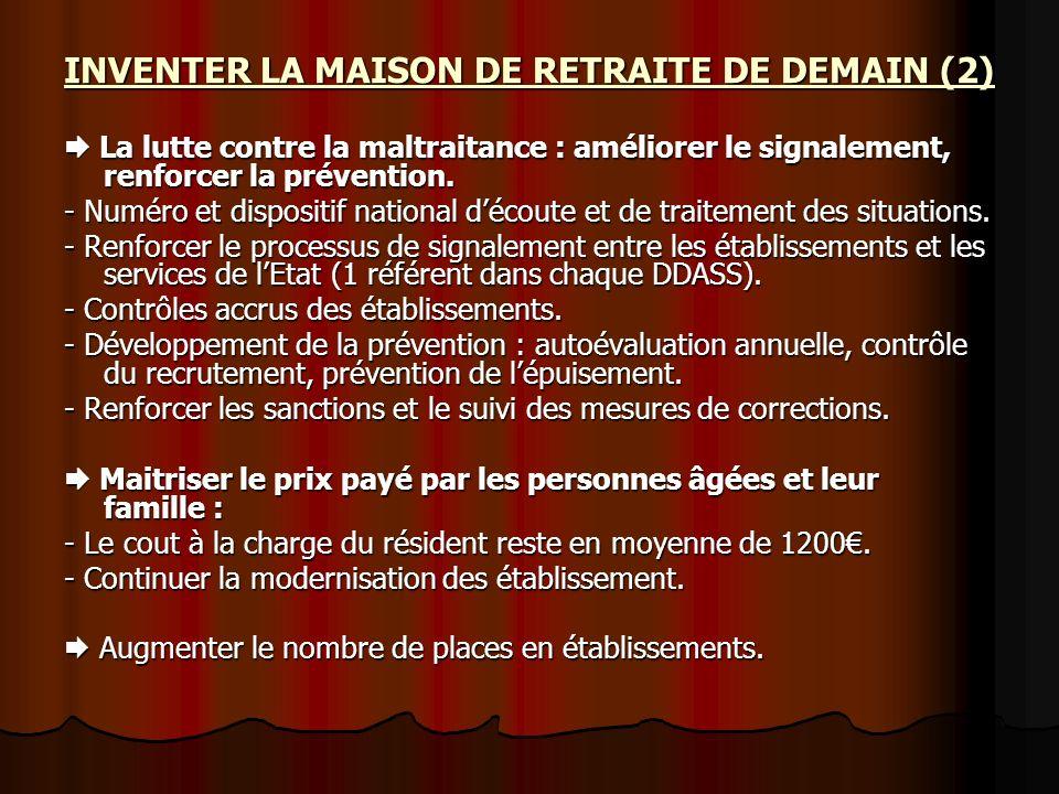 INVENTER LA MAISON DE RETRAITE DE DEMAIN (2) La lutte contre la maltraitance : améliorer le signalement, renforcer la prévention. La lutte contre la m