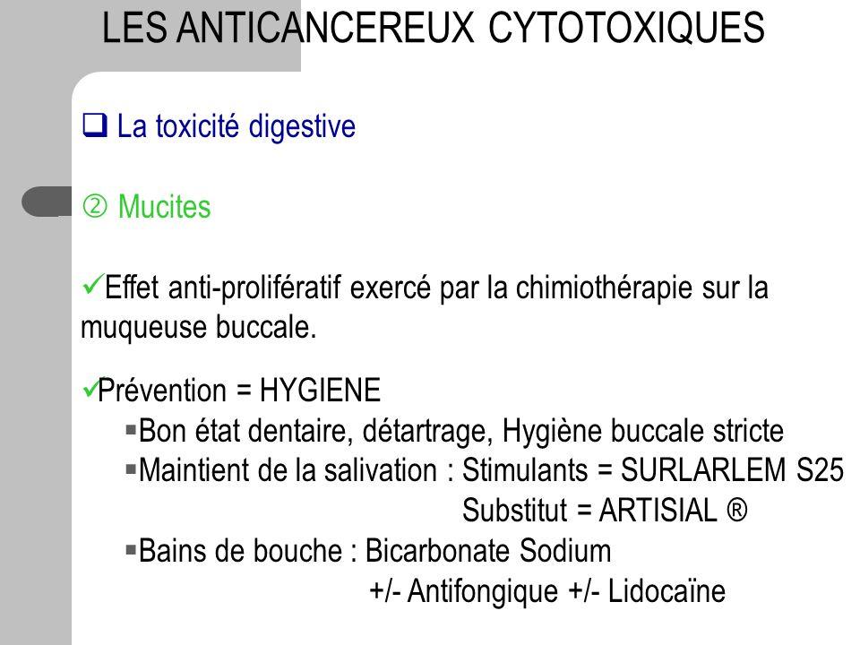 La toxicité digestive Mucites Effet anti-prolifératif exercé par la chimiothérapie sur la muqueuse buccale. Prévention = HYGIENE Bon état dentaire, dé