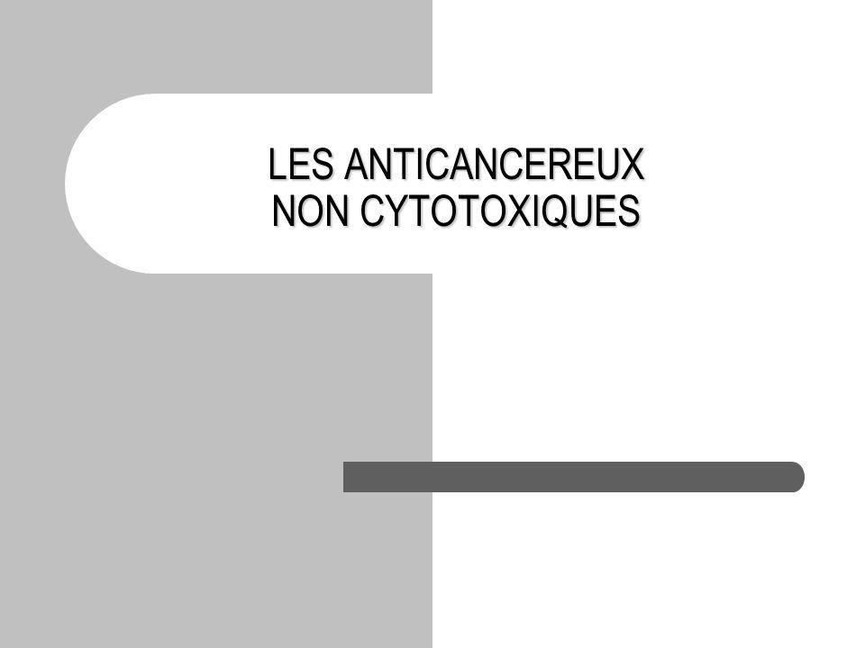 LES ANTICANCEREUX NON CYTOTOXIQUES