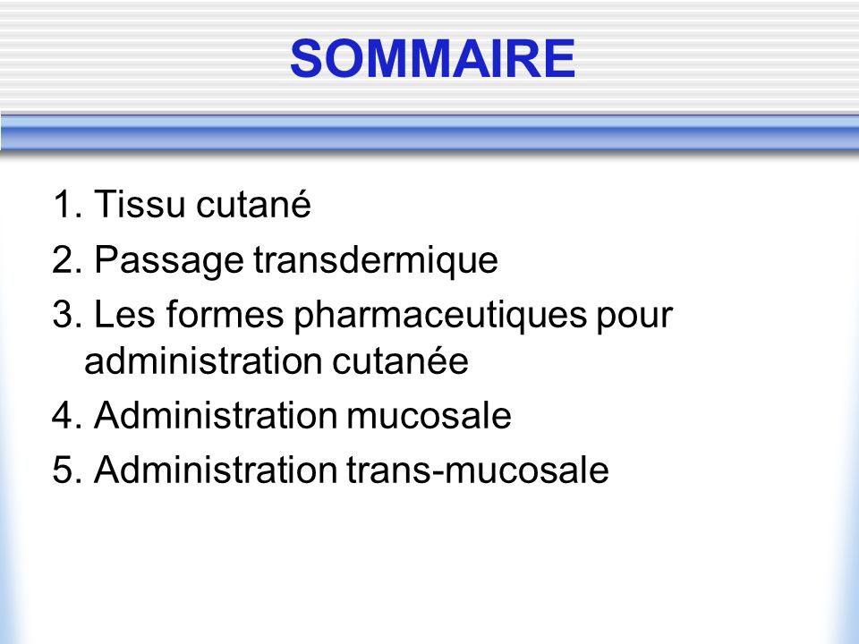 4.Administration mucosale 4.3. Formes pharmaceutiques 4.3.2.