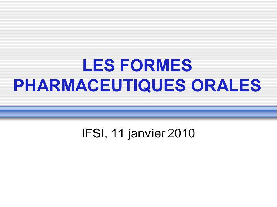 LES FORMES PHARMACEUTIQUES ORALES IFSI, 11 janvier 2010