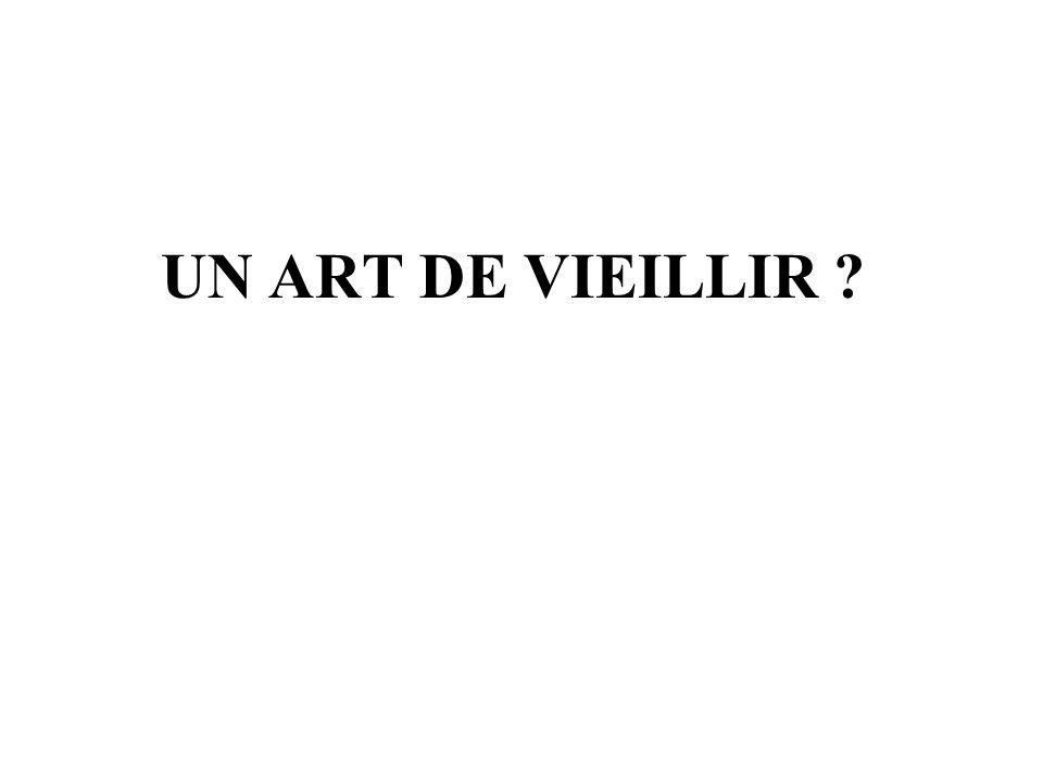 UN ART DE VIEILLIR ?