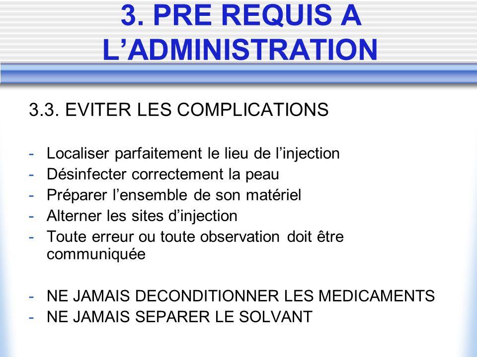 3.3. EVITER LES COMPLICATIONS -Localiser parfaitement le lieu de linjection -Désinfecter correctement la peau -Préparer lensemble de son matériel -Alt