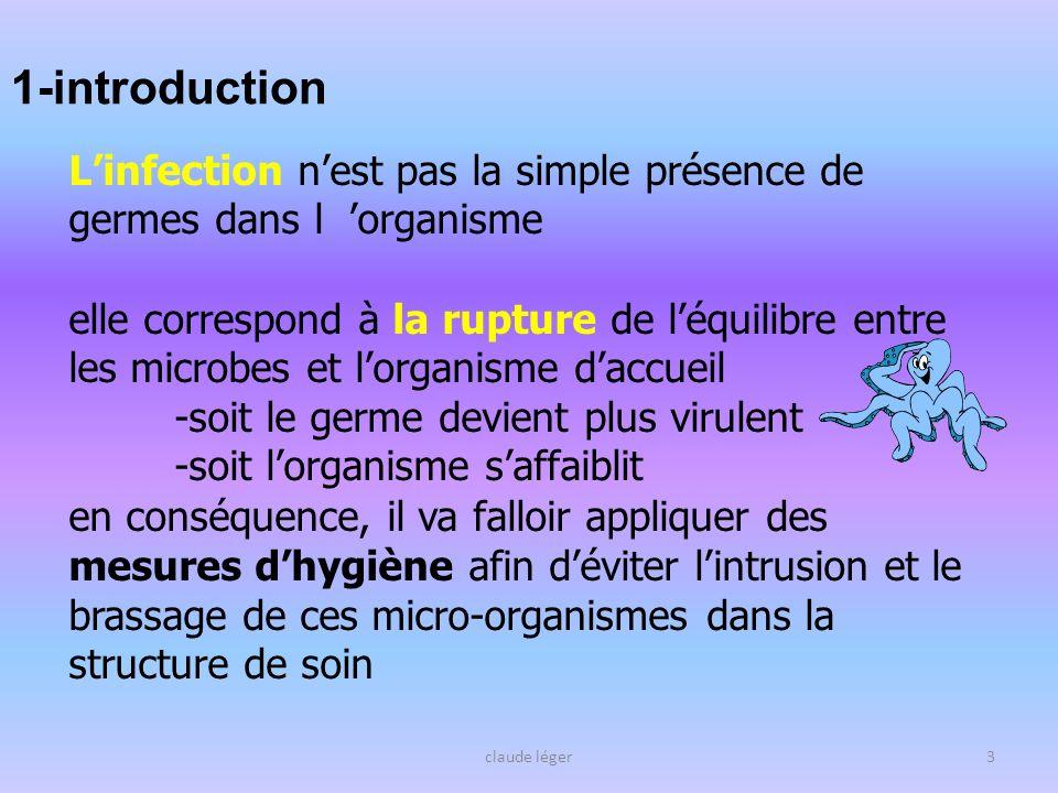 claude léger3 Linfection nest pas la simple présence de germes dans l organisme elle correspond à la rupture de léquilibre entre les microbes et lorga