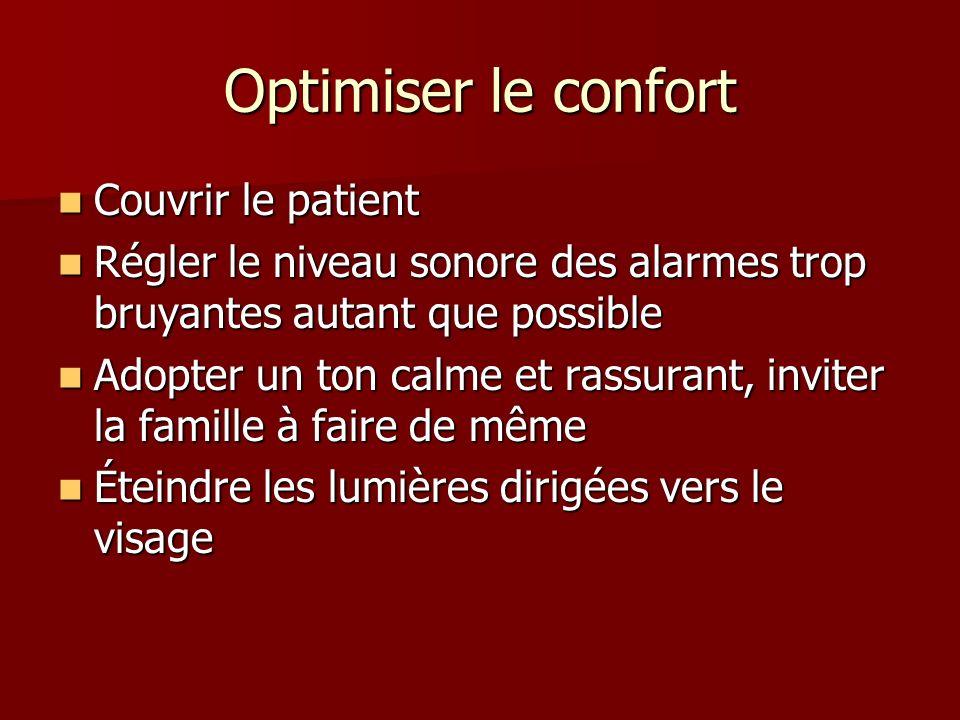 Optimiser le confort Couvrir le patient Couvrir le patient Régler le niveau sonore des alarmes trop bruyantes autant que possible Régler le niveau son