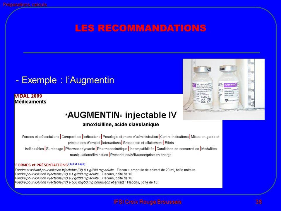 Préparations, calculs IFSI Croix Rouge Broussais 38 LES RECOMMANDATIONS - Exemple : lAugmentin
