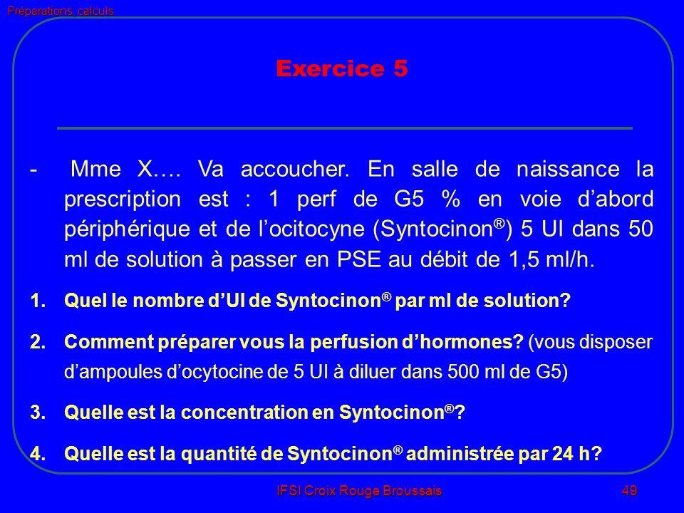 Préparations, calculs IFSI Croix Rouge Broussais 49 - Mme X….