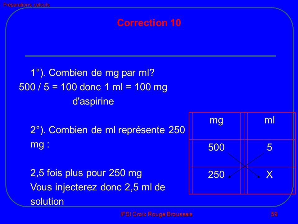 Préparations, calculs IFSI Croix Rouge Broussais 59 Correction 10 1°).