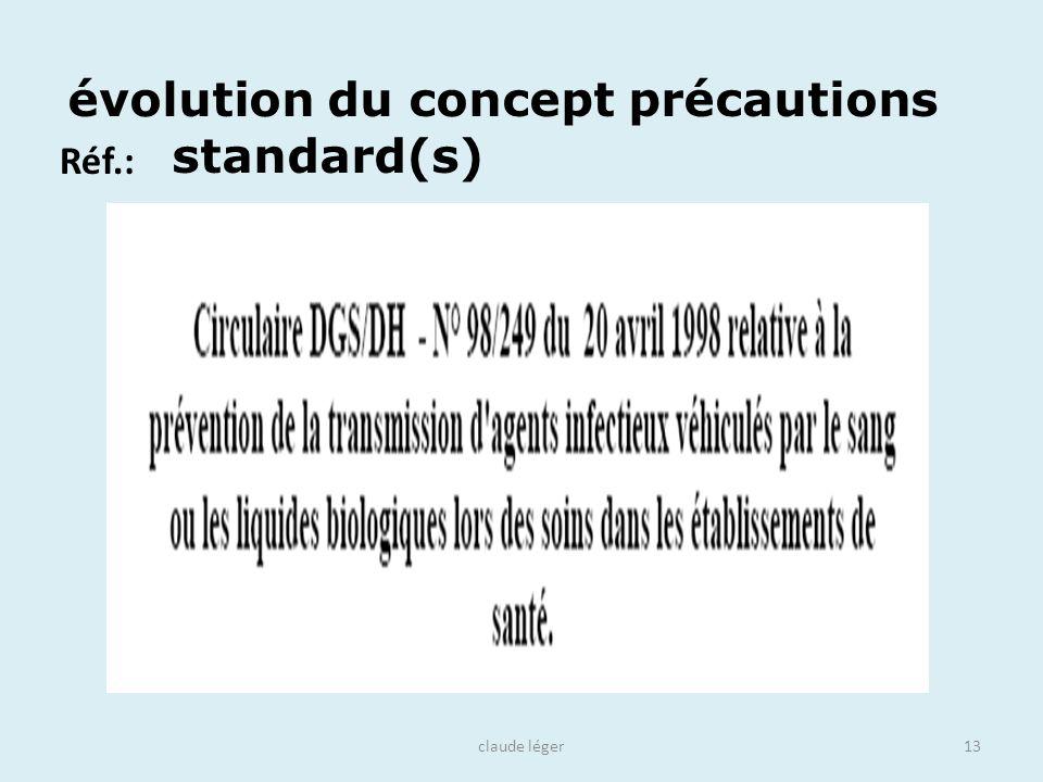 claude léger13 Réf.: évolution du concept précautions standard(s)