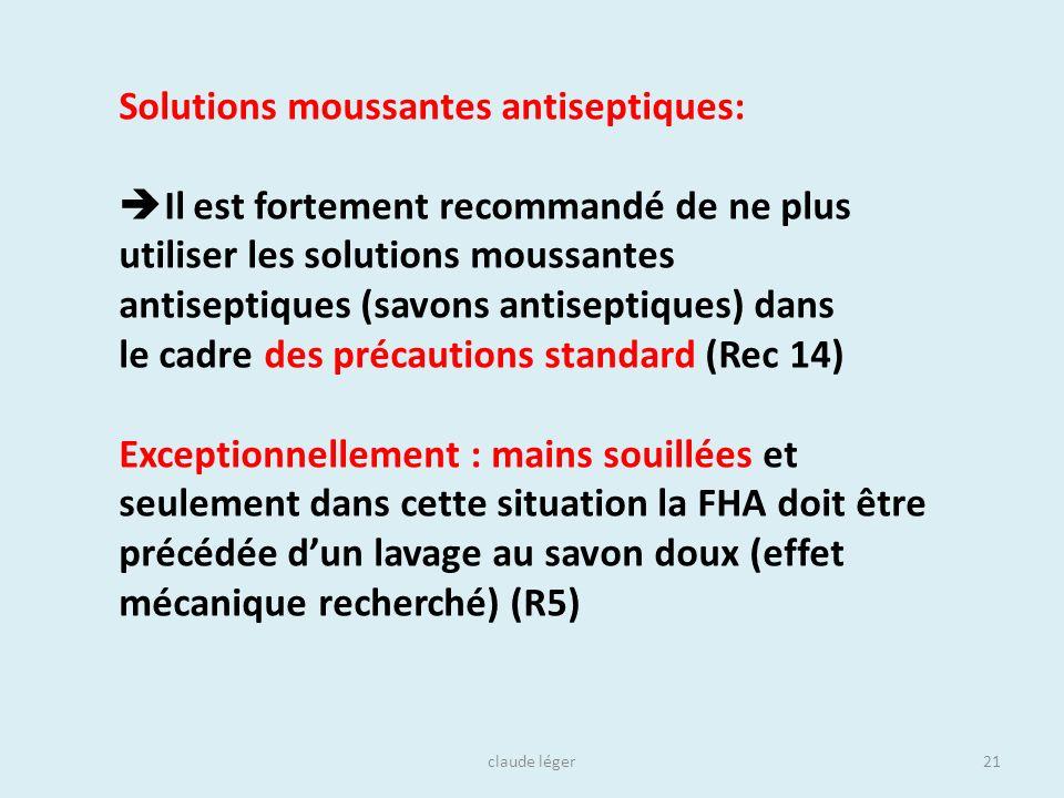 claude léger21 Solutions moussantes antiseptiques: Il est fortement recommandé de ne plus utiliser les solutions moussantes antiseptiques (savons anti