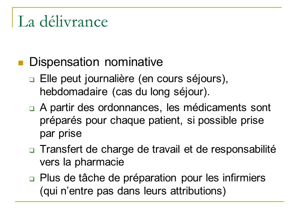 Dispensation nominative Elle peut journalière (en cours séjours), hebdomadaire (cas du long séjour).