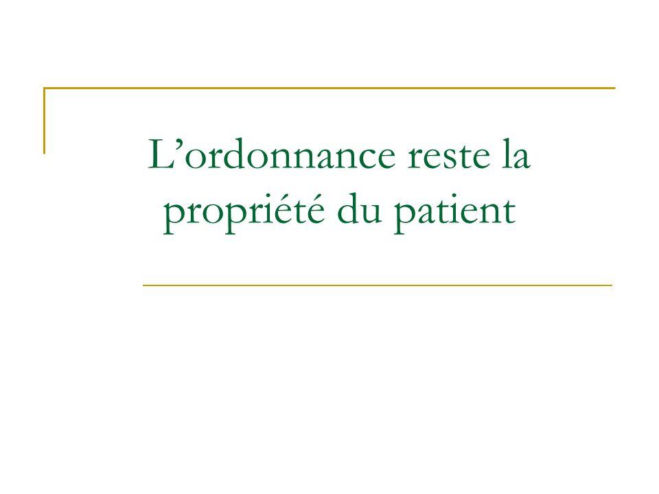 Lordonnance reste la propriété du patient