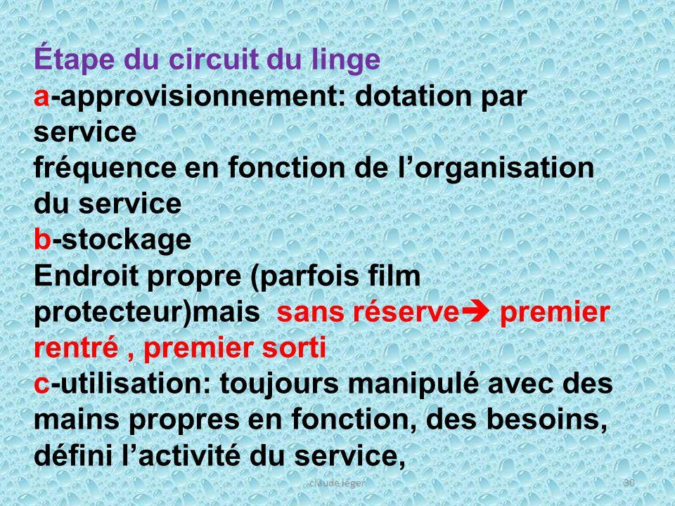 claude léger30 Étape du circuit du linge a-approvisionnement: dotation par service fréquence en fonction de lorganisation du service b-stockage Endroi