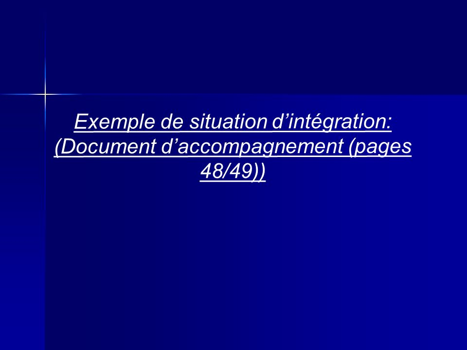 Exemple de situation dintégration: (Document daccompagnement (pages 48/49))