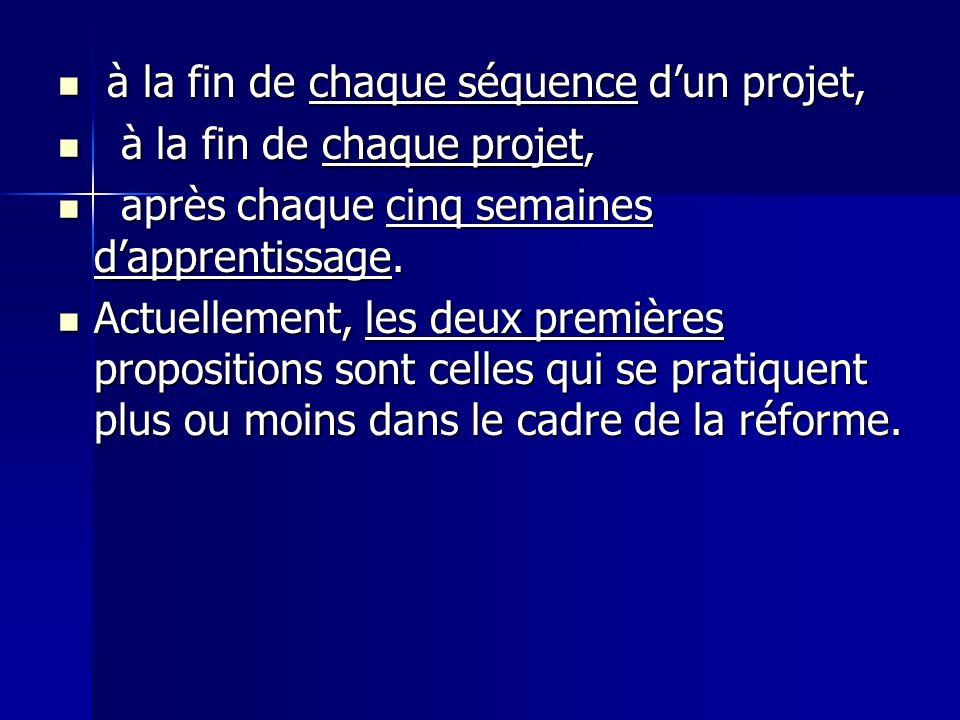 à la fin de chaque séquence dun projet, à la fin de chaque séquence dun projet, à la fin de chaque projet, à la fin de chaque projet, après chaque cin