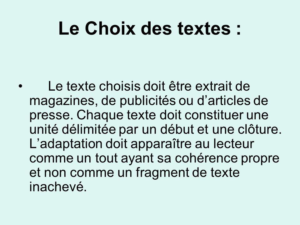 Le Choix des textes : Le texte choisis doit être extrait de magazines, de publicités ou darticles de presse. Chaque texte doit constituer une unité dé