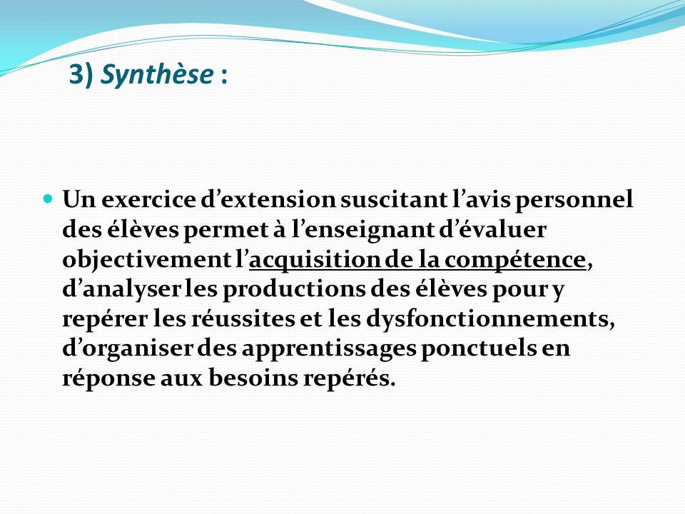 3) Synthèse : Un exercice dextension suscitant lavis personnel des élèves permet à lenseignant dévaluer objectivement lacquisition de la compétence, d