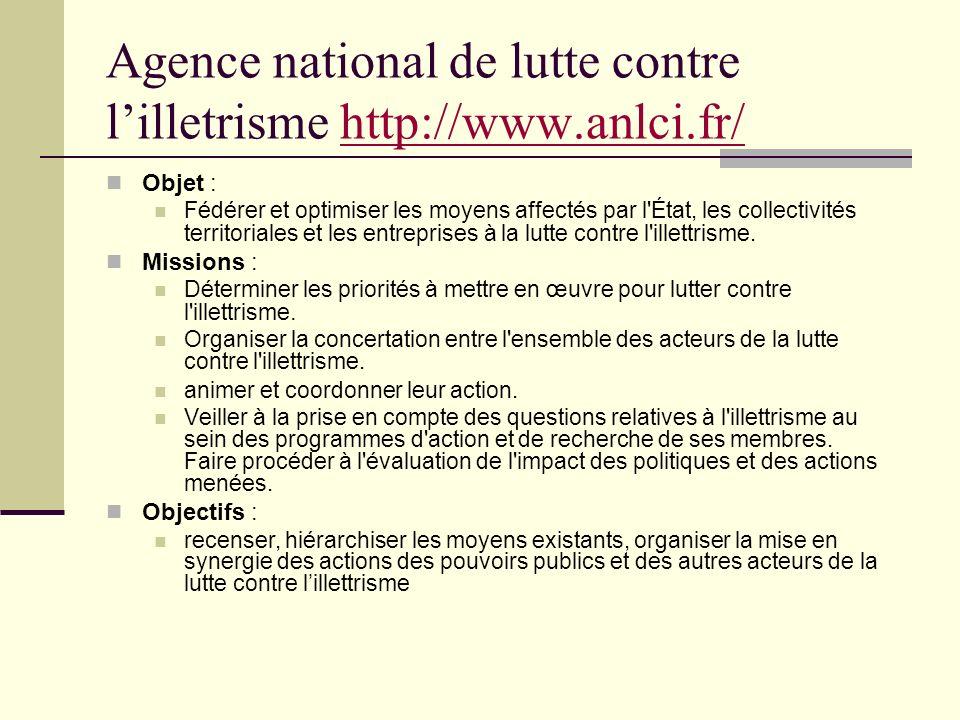 Agence national de lutte contre lilletrisme http://www.anlci.fr/http://www.anlci.fr/ Objet : Fédérer et optimiser les moyens affectés par l'État, les