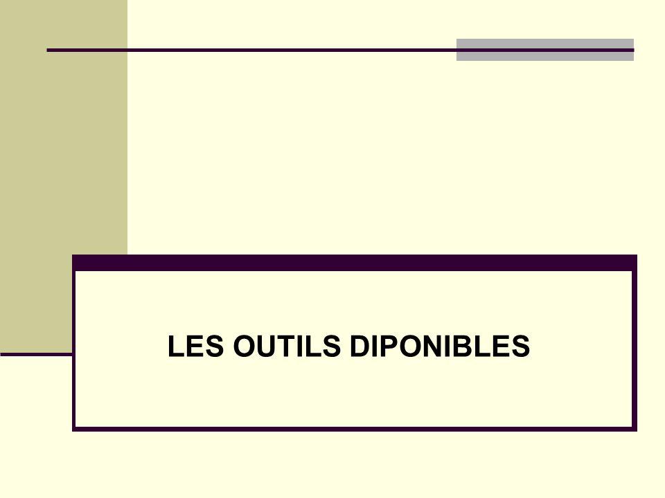 LES OUTILS DIPONIBLES