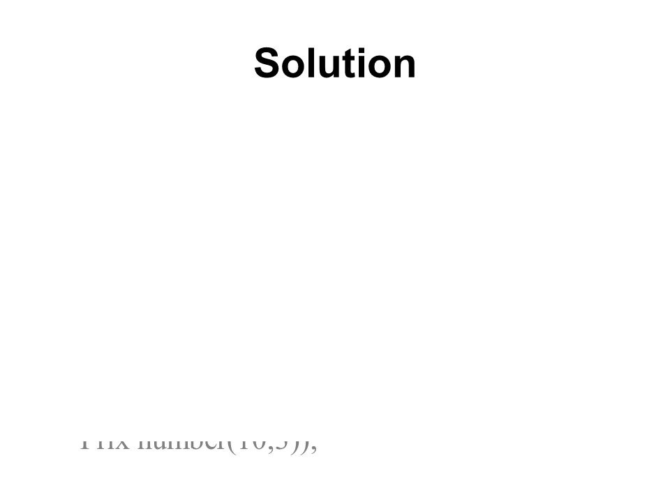 Solution CREATE TABLE Produit (Numprod number(6) not null, Desprod varchar(15), Couleur char, Poids number(8,3), Qte_stk number(7,3), Qte_seuil number