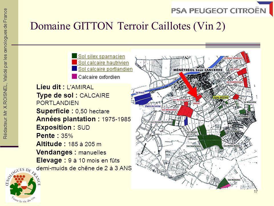 17 Domaine GITTON Terroir Caillotes (Vin 2) Lieu dit : L'AMIRAL Type de sol : CALCAIRE PORTLANDIEN Superficie : 0,50 hectare Années plantation : 1975-