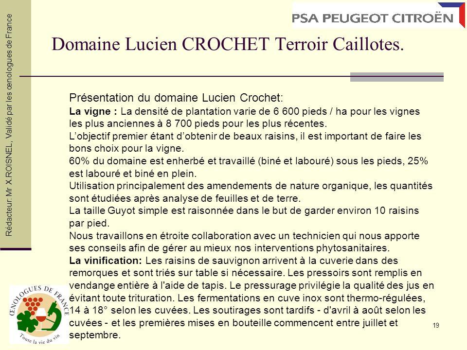 19 Domaine Lucien CROCHET Terroir Caillotes. Présentation du domaine Lucien Crochet: La vigne : La densité de plantation varie de 6 600 pieds / ha pou