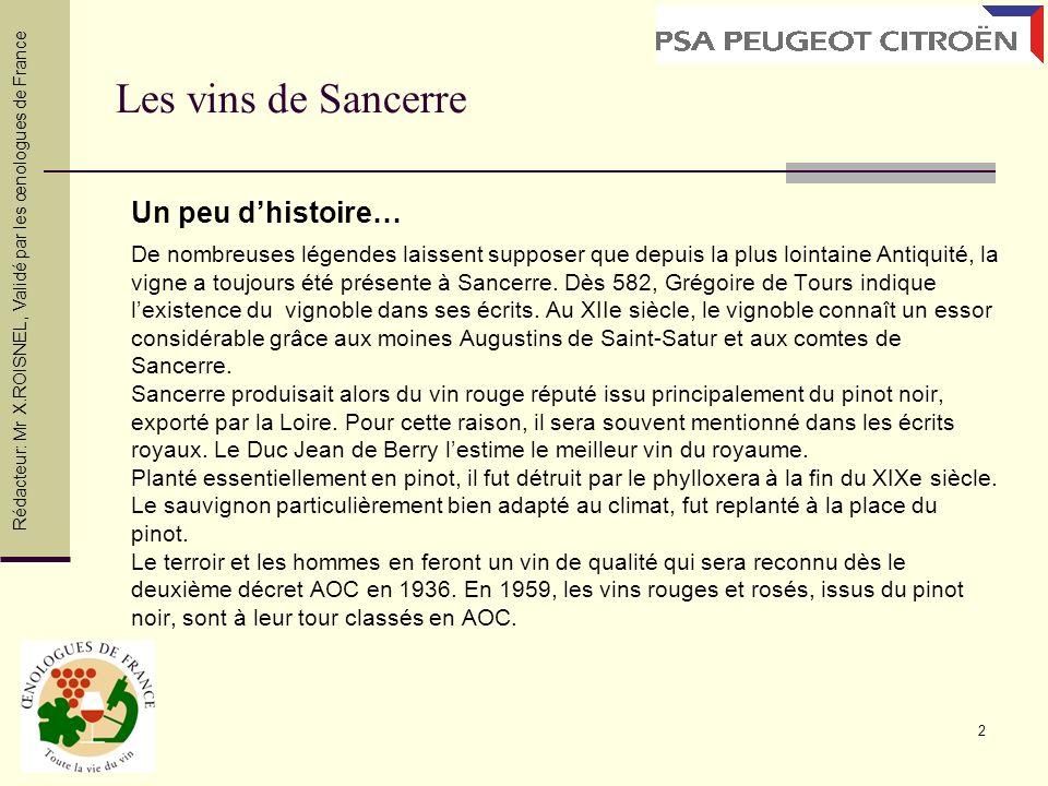 2 Les vins de Sancerre Un peu dhistoire… De nombreuses légendes laissent supposer que depuis la plus lointaine Antiquité, la vigne a toujours été prés