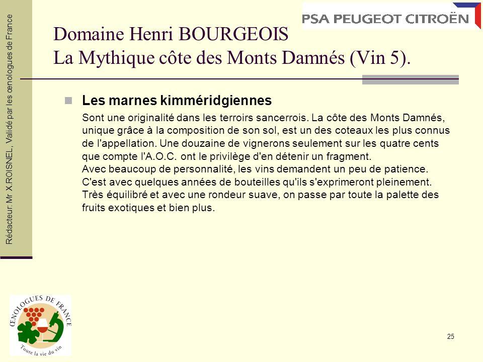25 Domaine Henri BOURGEOIS La Mythique côte des Monts Damnés (Vin 5). Les marnes kimméridgiennes Sont une originalité dans les terroirs sancerrois. La