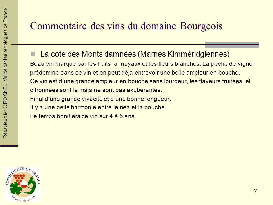 27 Commentaire des vins du domaine Bourgeois La cote des Monts damnées (Marnes Kimméridgiennes) Beau vin marqué par les fruits à noyaux et les fleurs