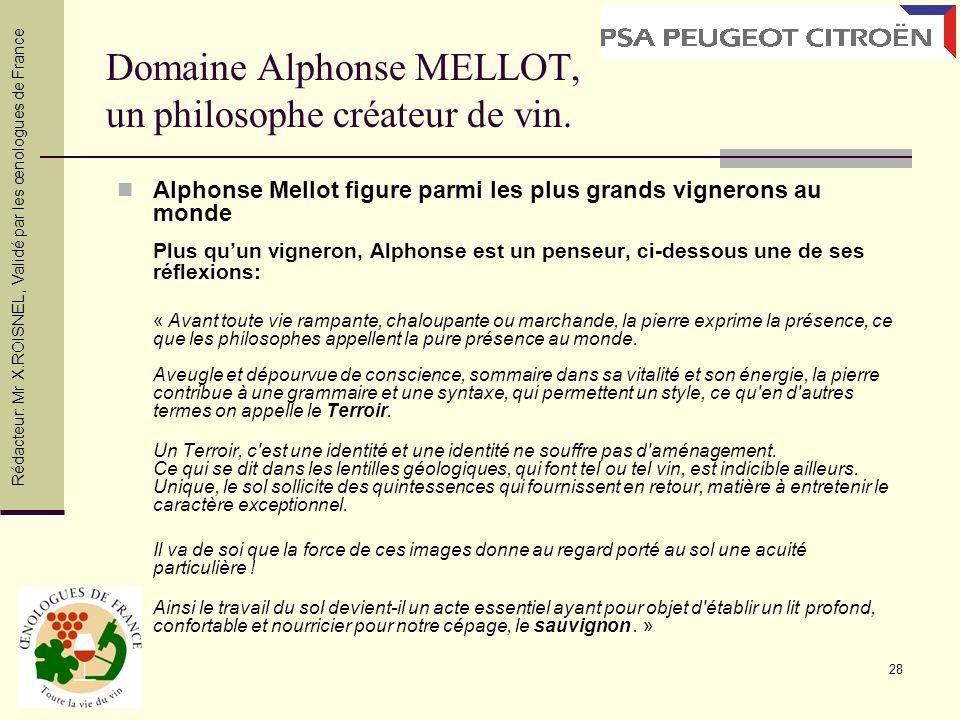 28 Domaine Alphonse MELLOT, un philosophe créateur de vin. Alphonse Mellot figure parmi les plus grands vignerons au monde Plus quun vigneron, Alphons