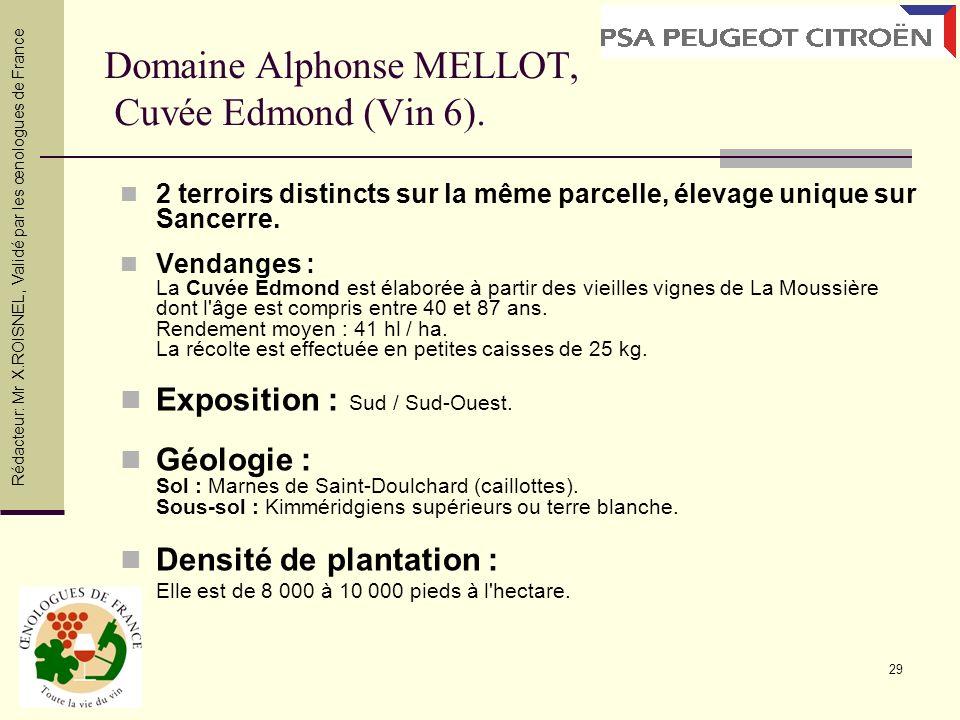 29 Domaine Alphonse MELLOT, Cuvée Edmond (Vin 6). 2 terroirs distincts sur la même parcelle, élevage unique sur Sancerre. Vendanges : La Cuvée Edmond