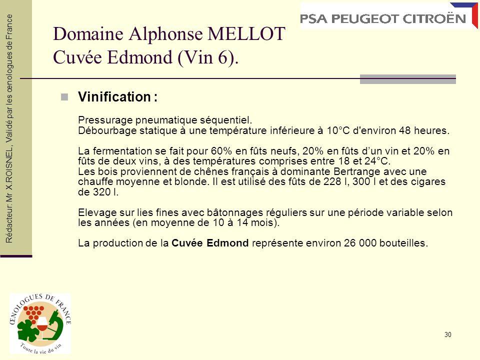 30 Domaine Alphonse MELLOT Cuvée Edmond (Vin 6). Vinification : Pressurage pneumatique séquentiel. Débourbage statique à une température inférieure à
