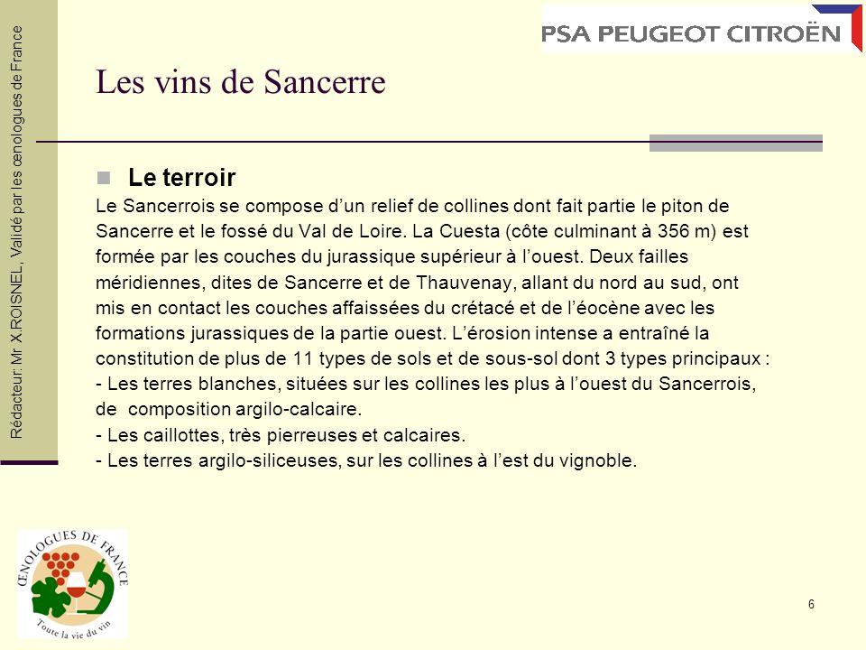 6 Les vins de Sancerre Le terroir Le Sancerrois se compose dun relief de collines dont fait partie le piton de Sancerre et le fossé du Val de Loire. L