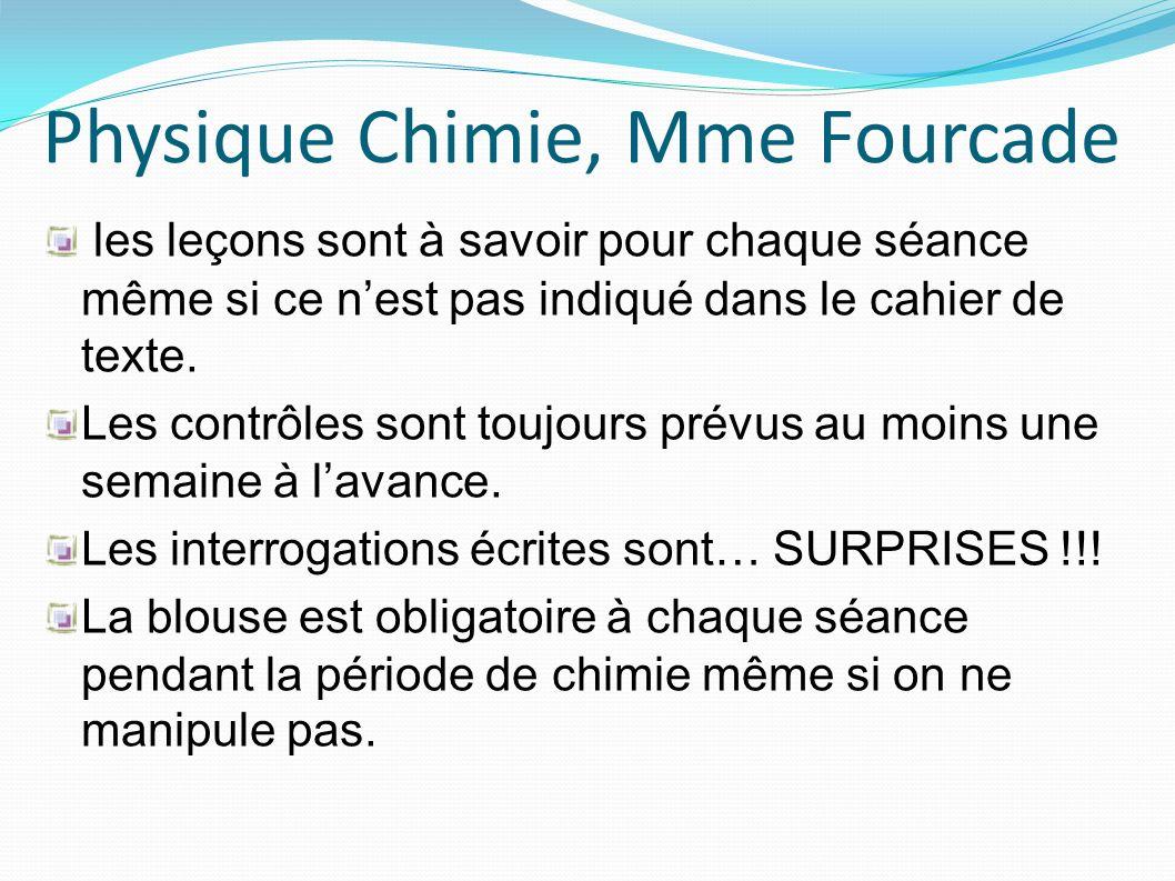 Physique Chimie, Mme Fourcade les leçons sont à savoir pour chaque séance même si ce nest pas indiqué dans le cahier de texte. Les contrôles sont touj
