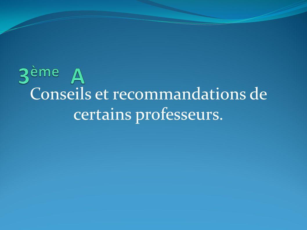 Conseils et recommandations de certains professeurs.