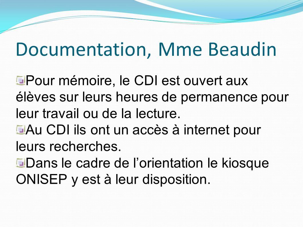 Documentation, Mme Beaudin Pour mémoire, le CDI est ouvert aux élèves sur leurs heures de permanence pour leur travail ou de la lecture. Au CDI ils on
