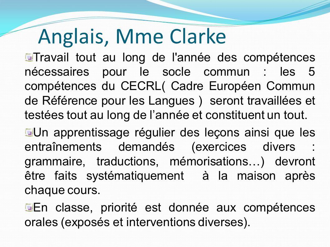 Anglais, Mme Clarke Travail tout au long de l'année des compétences nécessaires pour le socle commun : les 5 compétences du CECRL( Cadre Européen Comm
