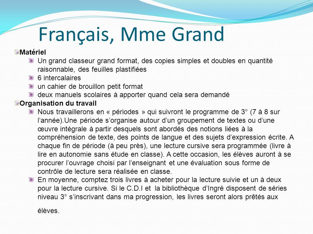 Français, Mme Grand Matériel Un grand classeur grand format, des copies simples et doubles en quantité raisonnable, des feuilles plastifiées 6 interca