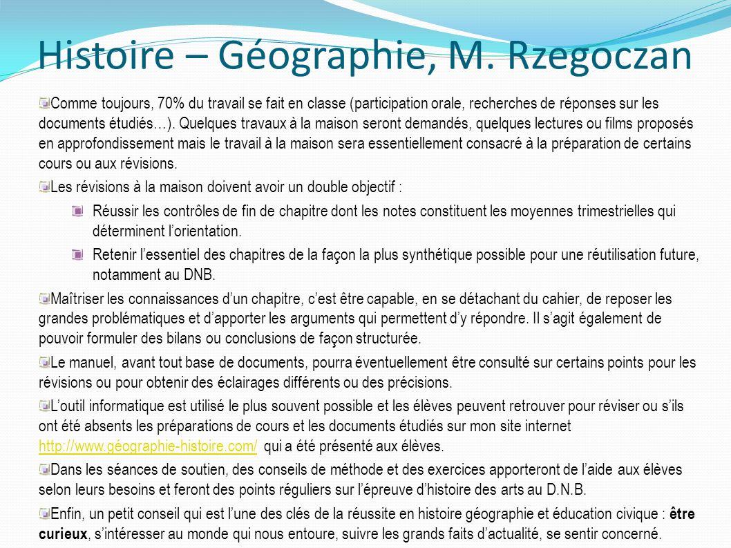 Histoire – Géographie, M. Rzegoczan Comme toujours, 70% du travail se fait en classe (participation orale, recherches de réponses sur les documents ét