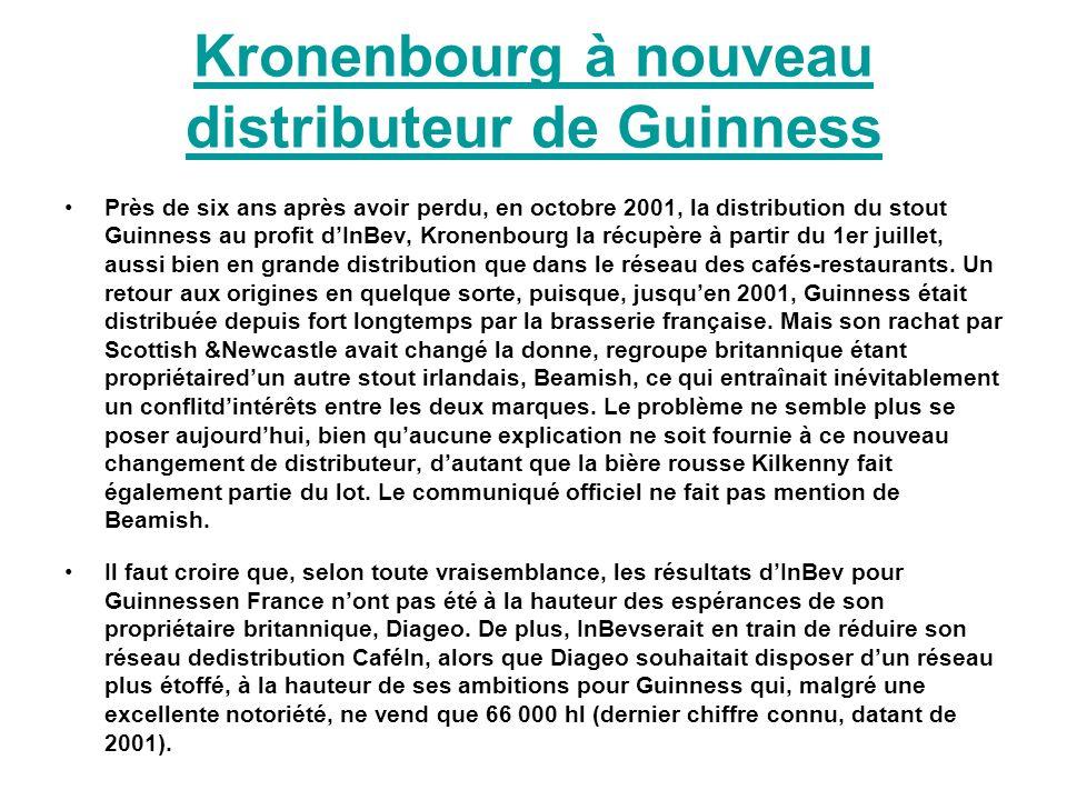 Kronenbourg à nouveau distributeur de Guinness Près de six ans après avoir perdu, en octobre 2001, la distribution du stout Guinness au profit dInBev,
