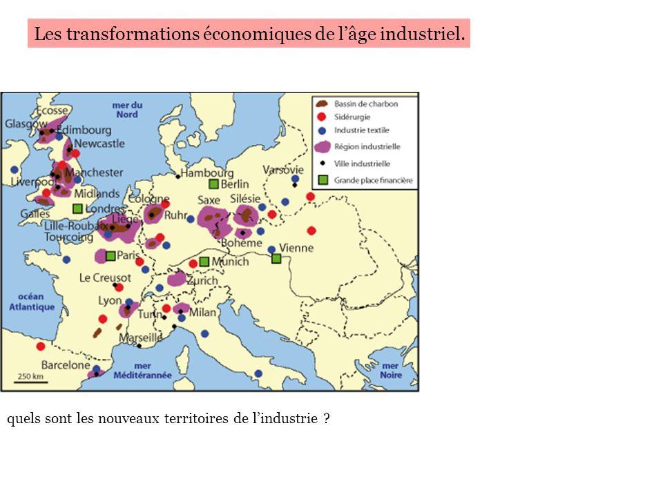 quels sont les nouveaux territoires de lindustrie ? Les transformations économiques de lâge industriel.