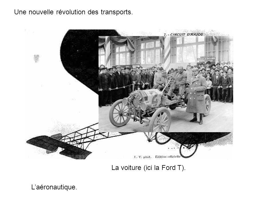 Une nouvelle révolution des transports. Laéronautique. La voiture (ici la Ford T).
