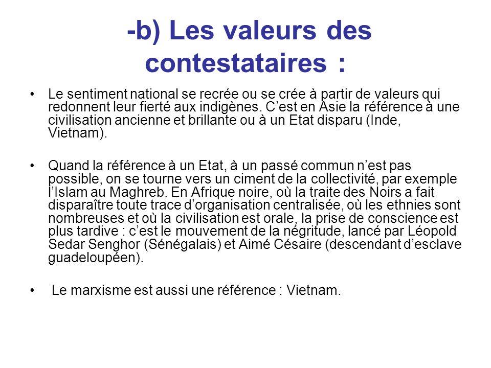 -b) Les valeurs des contestataires : Le sentiment national se recrée ou se crée à partir de valeurs qui redonnent leur fierté aux indigènes. Cest en A